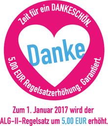 """Zeit für ein """"DANKESCHÖN""""5.- €uro Regelsatzerhöhung. Garantiert!"""